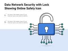 Data Network Security With Lock Showing Online Safety Icon Ppt PowerPoint Presentation Infographic Template Graphics PDF