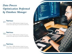 Data Process Optimization Performed By Database Manager Ppt PowerPoint Presentation Model Maker PDF