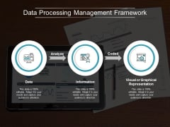 Data Processing Management Framework Ppt PowerPoint Presentation Slides Graphics Download
