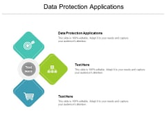 Data Protection Applications Ppt PowerPoint Presentation Gallery Format Ideas Cpb