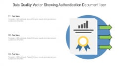 Data Quality Vector Showing Authentication Document Icon Ppt PowerPoint Presentation Gallery Tips PDF