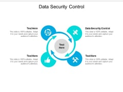 Data Security Control Ppt PowerPoint Presentation Layouts Inspiration Cpb