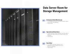 Data Server Room For Storage Management Ppt PowerPoint Presentation File Background PDF