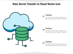 Data Server Transfer To Cloud Vector Icon Ppt PowerPoint Presentation File Inspiration PDF