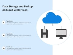 Data Storage And Backup On Cloud Vector Icon Ppt PowerPoint Presentation Diagram Templates PDF
