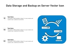 Data Storage And Backup On Server Vector Icon Ppt PowerPoint Presentation Gallery Gridlines PDF