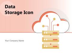 Data Storage Icon Technology Cloud Server Ppt PowerPoint Presentation Complete Deck
