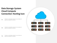 Data Storage System Cloud Compute Connection Hosting Icon Ppt PowerPoint Presentation Gallery Templates PDF
