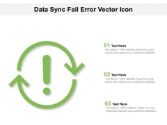 Data Sync Fail Error Vector Icon Ppt PowerPoint Presentation Gallery Aids PDF