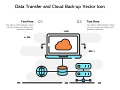 Data Transfer And Cloud Back Up Vector Icon Ppt PowerPoint Presentation Gallery Topics PDF