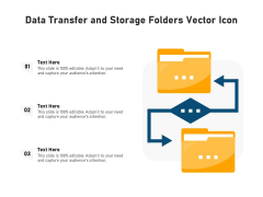 Data Transfer And Storage Folders Vector Icon Ppt PowerPoint Presentation Gallery Visuals PDF