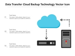 Data Transfer Cloud Backup Technology Vector Icon Ppt PowerPoint Presentation Icon Deck PDF