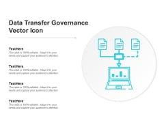 Data Transfer Governance Vector Icon Ppt PowerPoint Presentation Infographics Tips
