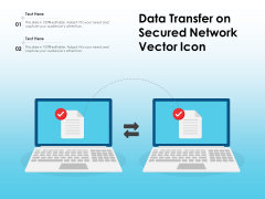 Data Transfer On Secured Network Vector Icon Ppt PowerPoint Presentation File Demonstration PDF