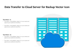 Data Transfer To Cloud Server For Backup Vector Icon Ppt PowerPoint Presentation Gallery Graphics PDF
