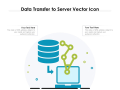 Data Transfer To Server Vector Icon Ppt PowerPoint Presentation File Example File PDF