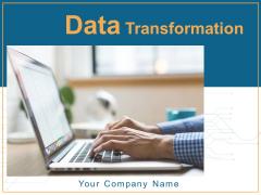 Data Transformation Ppt PowerPoint Presentation Complete Deck With Slides