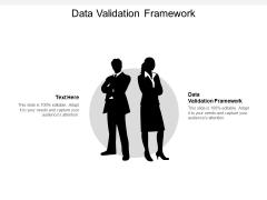 Data Validation Framework Ppt PowerPoint Presentation Icon Mockup Cpb
