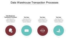 Data Warehouse Transaction Processes Ppt PowerPoint Presentation Show Background Cpb Pdf