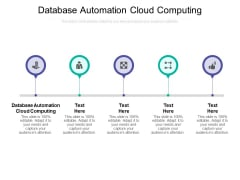 Database Automation Cloud Computing Ppt PowerPoint Presentation Gallery Grid Cpb