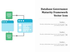 Database Governance Maturity Framework Vector Icon Ppt PowerPoint Presentation Icon Deck PDF