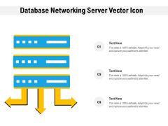 Database Networking Server Vector Icon Ppt PowerPoint Presentation Slides Tips PDF