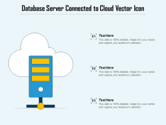 Database Server Connected To Cloud Vector Icon Ppt PowerPoint Presentation File Display PDF