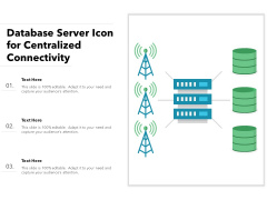 Database Server Icon For Centralized Connectivity Ppt PowerPoint Presentation File Deck PDF