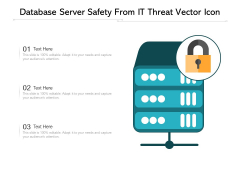 Database Server Safety From IT Threat Vector Icon Ppt PowerPoint Presentation Gallery Structure PDF