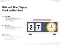 Date And Time Display Clock On Desk Icon Ppt PowerPoint Presentation File Files PDF