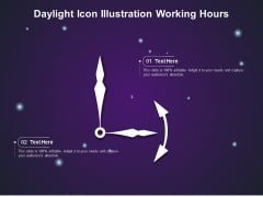 Daylight Icon Illustration Working Hours Ppt PowerPoint Presentation File Show PDF
