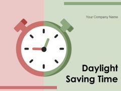 Daylight Saving Time Plan Management Ppt PowerPoint Presentation Complete Deck