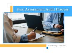 Deal Assessment Audit Process Ppt PowerPoint Presentation Complete Deck With Slides