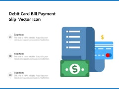 Debit Card Bill Payment Slip Vector Icon Ppt PowerPoint Presentation Inspiration Grid PDF