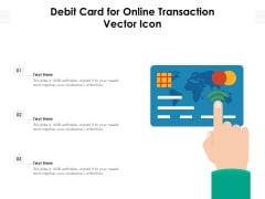 Debit Card For Online Transaction Vector Icon Ppt PowerPoint Presentation Summary Inspiration PDF