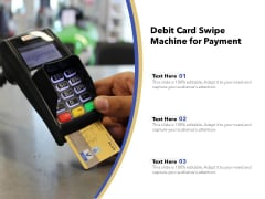 Debit Card Swipe Machine For Payment Ppt PowerPoint Presentation Outline Information PDF