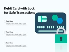Debit Card With Lock For Safe Transactions Ppt PowerPoint Presentation Infographics Tips PDF