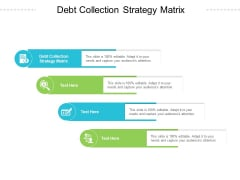 Debt Collection Strategy Matrix Ppt PowerPoint Presentation Styles Guide Cpb Pdf