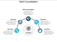 Debt Consolidation Ppt PowerPoint Presentation Visual Aids Styles Cpb