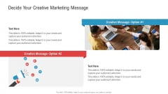 Decide Your Creative Marketing Message Ppt Gallery Design Inspiration PDF