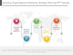 Deciding Target Segment Marketing Strategy Planning Ppt Sample