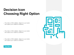 Decision Icon Choosing Right Option Ppt PowerPoint Presentation Outline Graphics Download