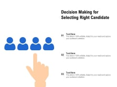 Decision Making For Selecting Right Candidate Ppt PowerPoint Presentation Show Graphics Design PDF