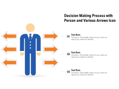 Decision Making Process With Person And Various Arrows Icon Ppt PowerPoint Presentation Infographics Show PDF