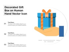Decorated Gift Box On Human Hand Vector Icon Ppt PowerPoint Presentation Gallery Format Ideas PDF