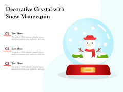 Decorative Crystal With Snow Mannquin Ppt PowerPoint Presentation Model Maker PDF