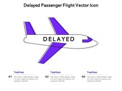 Delayed Passenger Flight Vector Icon Ppt PowerPoint Presentation Icon Vector PDF