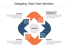 Delegating Tasks Team Members Ppt PowerPoint Presentation Show Graphics Template Cpb