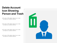 Delete Account Icon Showing Person And Trash Ppt PowerPoint Presentation File Vector