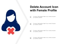 Delete Account Icon With Female Profile Ppt PowerPoint Presentation File Icons